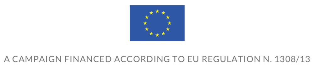 A CAMPAIGN FINANCED ACCORDING TO EU REGULATION N.1308/13